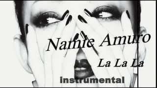 安室奈美恵 (Namie Amuro) / 「LA LA LA 」【KARAOKE】  instrumental  w Lyrics カラオケ Version from album