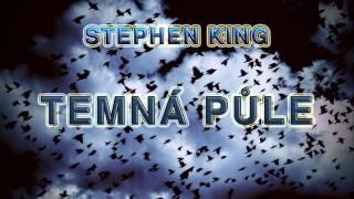 STEPHEN KING. TEMNÁ PŮLE. AUDIOKNIHA. DÍL 2/3