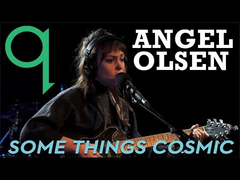 Angel Olsen - Some Things Cosmic (LIVE)