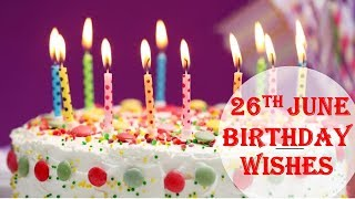26th June  Special New Birthday Status Video , happy birthday wishes, birthday msg quotes जन्मदिन