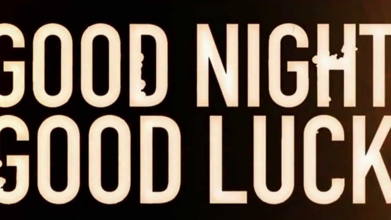 good night and good luck essay good night and good luck essay good  good night and good luck essay essays on good night and good luck