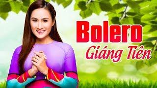 Giáng Tiên Bolero Hay Nhất 2019 - LK Trữ Tình Quê Hương Ngọt Ngào Dễ Nghe Dễ Say Mê