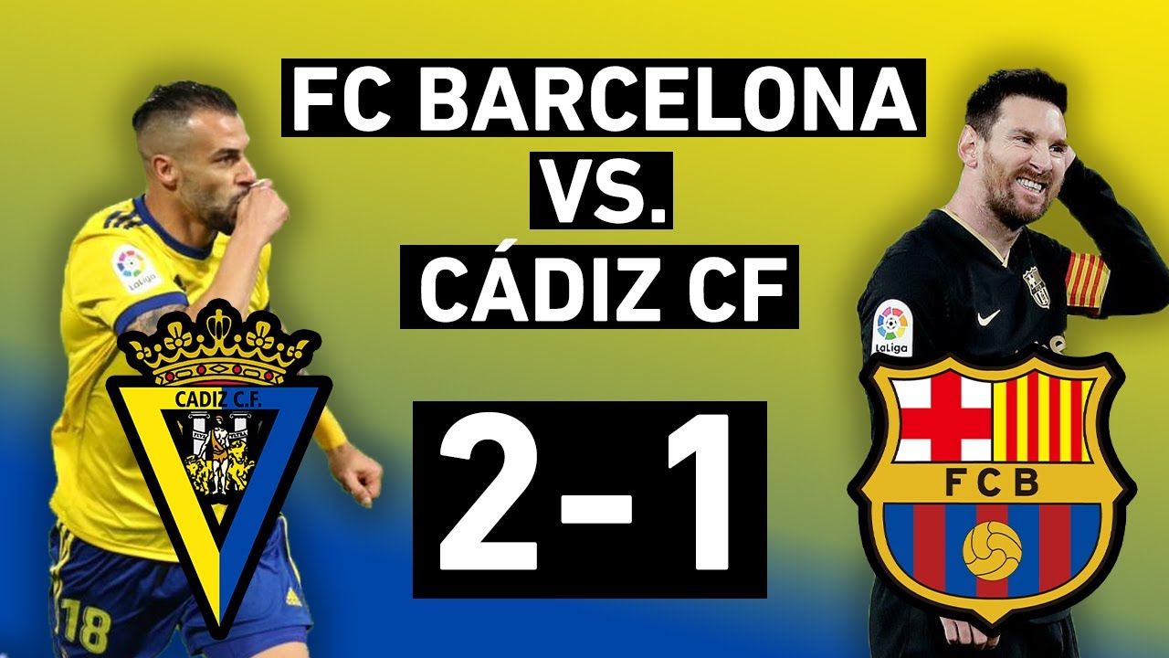 Barcelona vs. Cádiz 1-2 | Upset at the Carranza | La Liga Match Review -  OneFootball