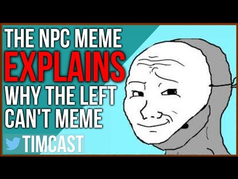 "The NPC Meme Perfectly Explains Why ""The Left Can't Meme"""