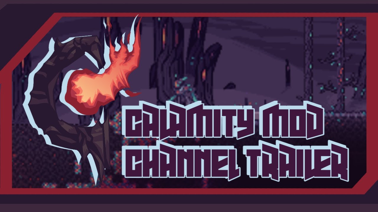 TRAILER: Calamity Mod and The Official Channel
