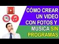 COMO CREAR UN VIDEO CON FOTOS Y MUSICA - 2019