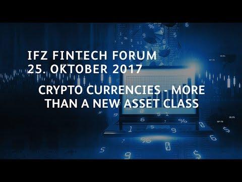 Crypto Currencies - more than a new Asset Class – FinTech Forum 25. Oktober 2017