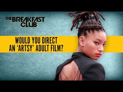 Willow Smith Would Direct An 'Artsy' Adult Film–What Kind Would You Direct?