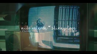 Eleven + Mike | Skinny Love ® | Stranger Things