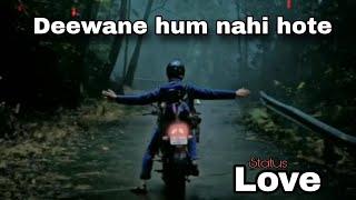 Deewane hum nahi hote  // Boy Emotional  love Status // GP Selection