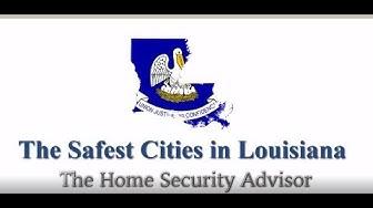 Safest Cities in Louisiana