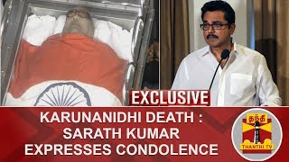 #Exclusive | Karunanidhi Death : Sarath Kumar expresses condolence | Karunanidhi | Rajaji Hall