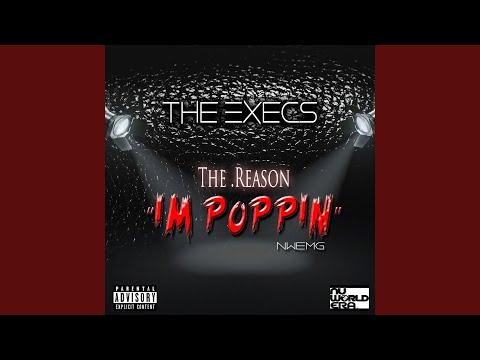 The Reason I'm Poppin