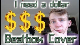 Aloe Blacc - I Need a Dollar | Beatbox Cover | Cirby Beatbox