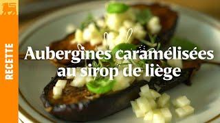Aubergines caramélisées au sirop de Liège - recette Seppe Nobels