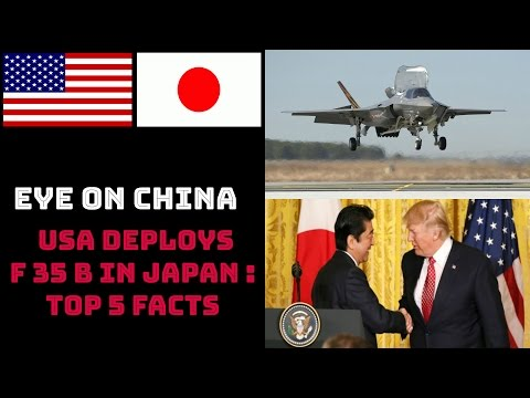 EYE ON CHINA : USA DEPLOYS F 35 B IN JAPAN -TOP 5 FACTS