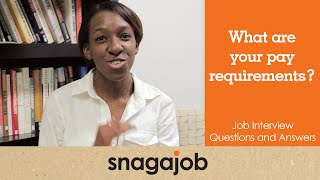 Job interview questions and answers (Part 11): What are your pay requirements?