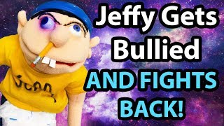 SML YTP: Jeffy Gets Bullied! AND FIGHTS BACK!!!