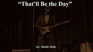 That'll Be the Day  (w/lyrics)  ~  Buddy Holly