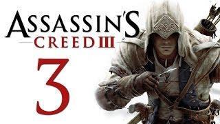 Assassin's Creed 3 - Прохождение игры на русском [#3]
