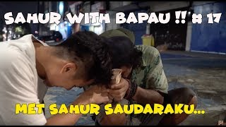 MET SAHUR SAUDARAKU SAHUR WITH BAPAU 17