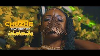 Chuzhe Int ft. Chef 187 - Ichakaniko (Official Video)
