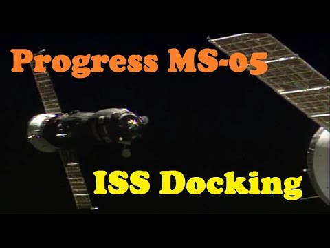 Russian Progress MS-05 Spacecraft docks with the International Space Station