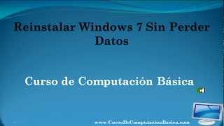 Reinstalar Windows 7 Sin Perder Datos
