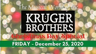The Musical World of the Kruger Brothers - Christmas Day Special 12/25/20