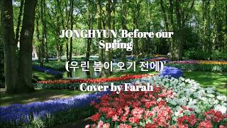 [COVER] JONGHYUN 'Before Our Spring (우린 봄이 오기 전에)'