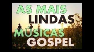 As melhores Músicas gospel mais tocadas só as melhores a sua vida!