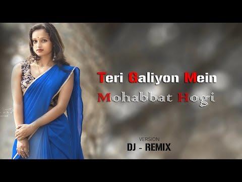Teri Galiyon Mein Mohabbat Hogi Dj Song | Tik Tok Famous Song 2019 | Mere Mehboob Dj Song | AGR Life