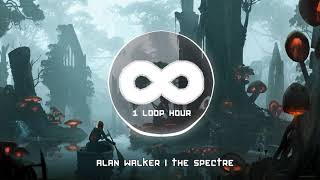 The Spectre - 1 HOUR LOOP - Alan Walker