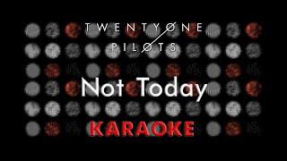 Twenty One Pilots - Not Today (Karaoke)