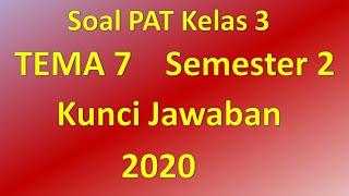Soal Pat Kelas 3 Tema 7 Th. 2020