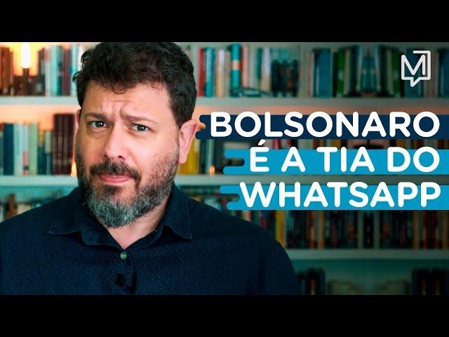 Bolsonaro é a tia do WhatsApp I Ponto de Partida