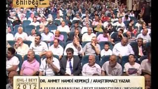 DR AHMET HAMDİ KEPEKÇİ 4  ULUSLARARASI EHL İ BEYT SEMPOZYUMU