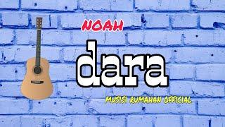 Download Noah - dara || by musisi rumahan official