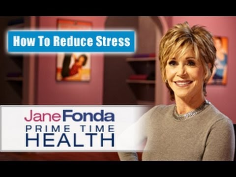 Jane Fonda: How To Reduce Stress- Primetime Health