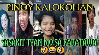 PINOY KALOKOHAN TIKTOK VIDEOS : Sasakit Tyan mo Kakatawa