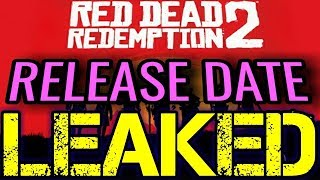 RELEASE DATE FOR RDR2 LEAKED!