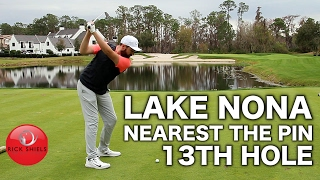 LAKE NONA GOLF CLUB 13th HOLE NEAREST THE PIN COMP