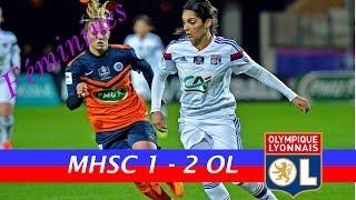 Finale de la Coupe de France féminine : Montpellier HSC 1 -2 Olympique Lyonnais - 18 Avril 2015
