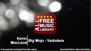 All Free Music Library | Big Mojo - Vadodara - Kevin MacLeod