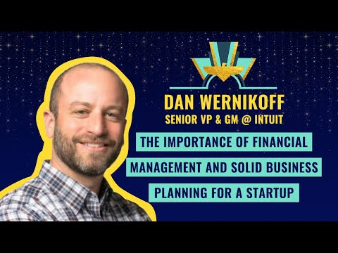 The importance of financial management and solid business planning for a startup, by Dan Wernikoff