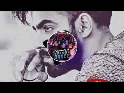 Mera wala Dance pagalworld.io neha kakkar Nakask  Aziz (pagalworld) Dj