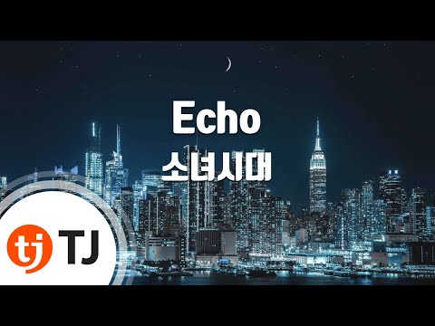 Echo_Girls' Generation SNSD 소녀시대_TJ Karaoke (lyrics/Korean reading sound)