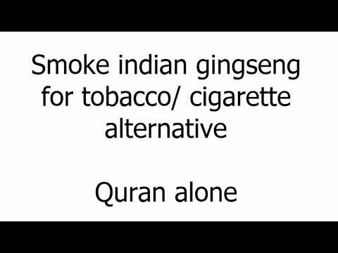Cigarette tobacco alternative   Quran alone