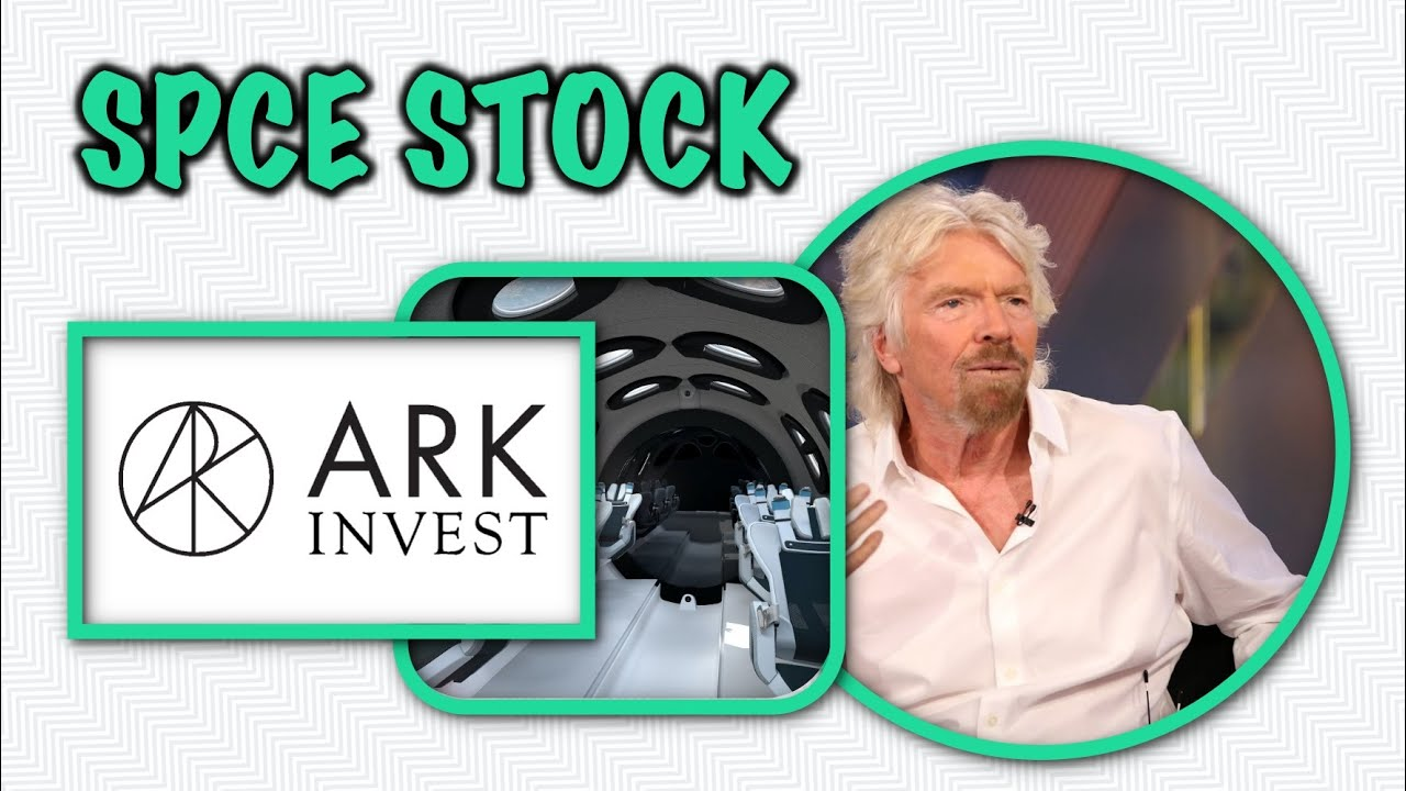 ARK INVEST LOVES VIRGIN GALACTIC STOCK (SPCE) - Buying More