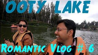OOTY Vlog ||OOTY LAKE|| Amazing Thread Garden ||MUST WATCH||💝💝💝